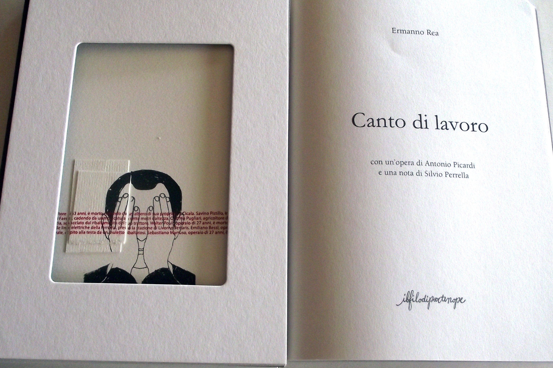 Canto di lavoro di Ermanno Rea con serigrafia di Picardi